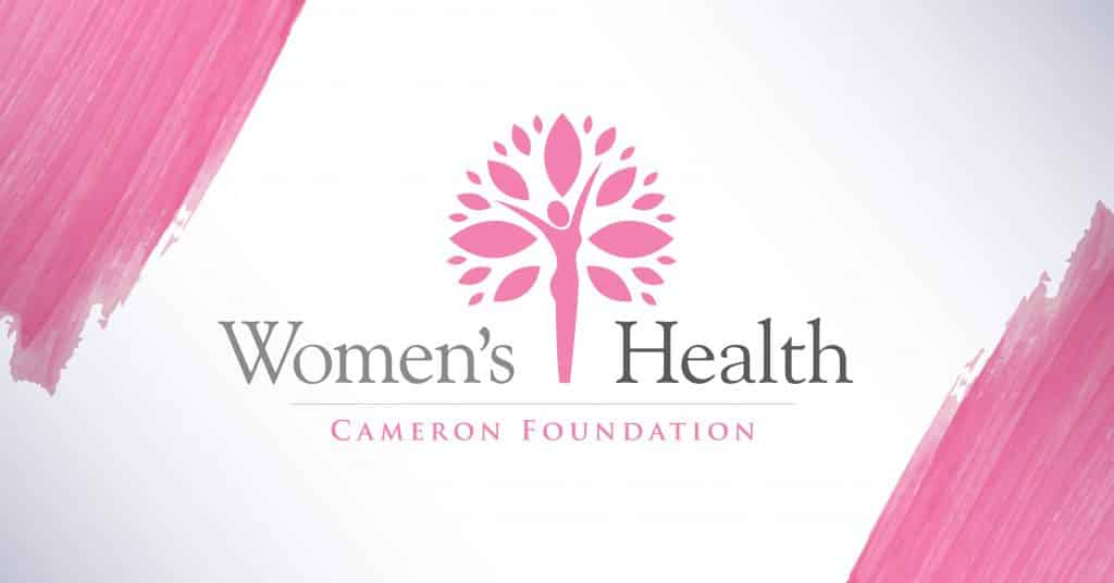 The Cameron Foundation is focused on Women's Health