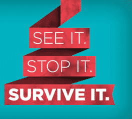 see it. stop it. survive it.